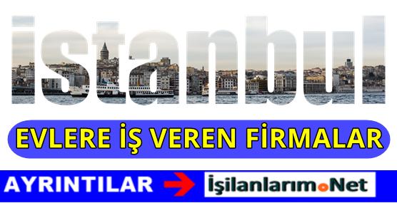 İstanbul'da Evlere Ek İş Veren Firmalar 2016