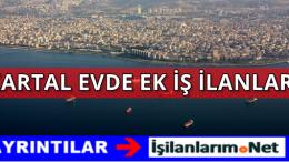 İstanbul Kartal Evde İş İlanları ve Kartal Evlere İş Veren Firmalar