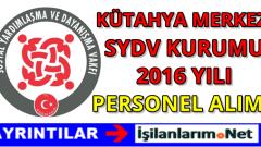 Kütahya Merkez SYDV Personel Alımı İlanı 2016