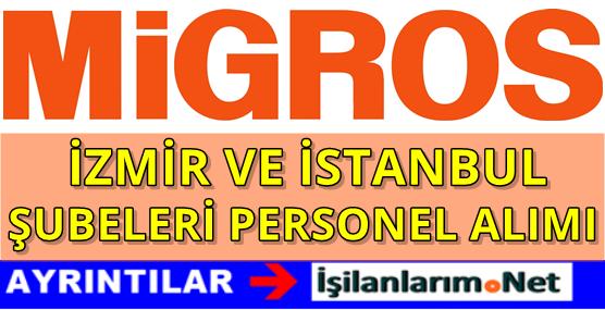 Migros İzmir ve İstanbul Şubeleri Personel Alımı