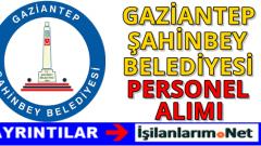 Gaziantep Şahinbey Belediyesi Personel Alımı 2016