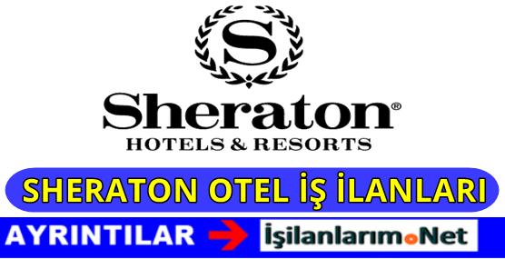 Sheraton Otel Personel Alımı İş İlanları