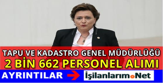 Tapu ve Kadastro Genel Müdürlüğü 2 Bin 662 Personel Alımı