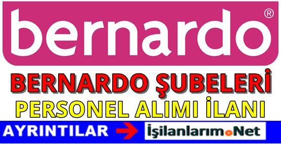 Bernardo Personel Alımı İş Başvurusu