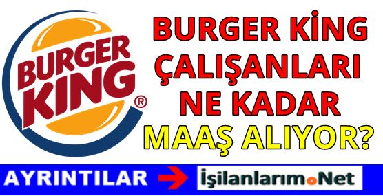 Burger King Personel Eleman Maaşları 2016