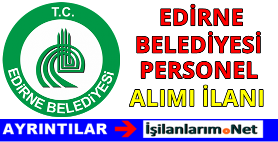 Edirne Belediyesi Personel Alımı 2016