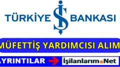 Türkiye İş Bankası Müfettiş Yardımcısı Alımı 2016