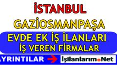 İstanbul Gaziosmanpaşa Evde Ek İş İlanları