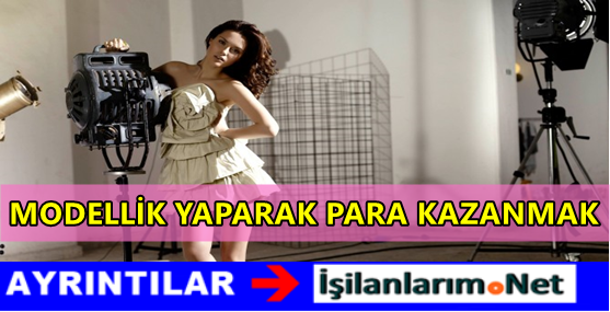 Mankenlik Modellik Yaparak Para Kazanmak