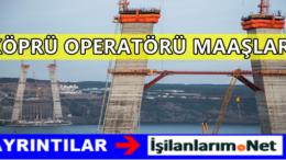 Köprü Operatörü Ne İş Yapar? 2020 Maaşları