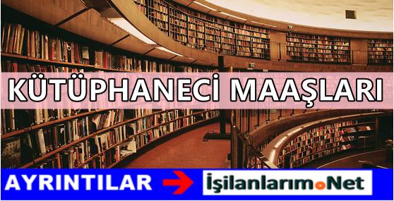 Kütüphaneci Maaşları Ne Kadar?
