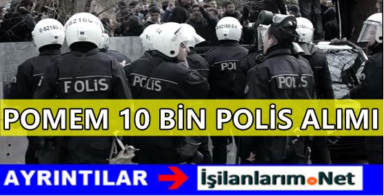 Emniyet Genel Müdürlüğü POMEM Lisans Mezunu 10 Bin Polis Alımı