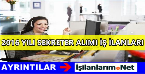 İstanbul 2016 Yılı Sekreter Alımı Yapan Firmalar İş İlanları