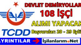 TCDD Devlet Demiryolları İşletmesi 108 İşçi Alımı 2016