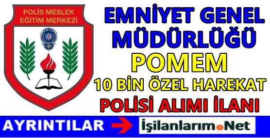 Emniyet Genel Müdürlüğü POMEM 10.000 Özel Hareket Polisi Alımı