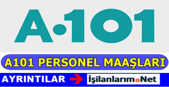 A101 Personel Maaşları Ne Kadar?