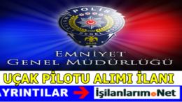 Emniyet Genel Müdürlüğü Pilot Alımı 2017
