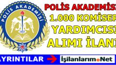 Polis Akademisi 1000 Komiser Yardımcısı Alımı 2017