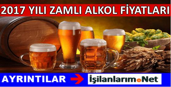 2017 Yılı Zamlı Alkol İçki (Rakı, Votka, Bira, Viski) Fiyatları