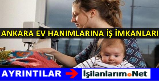 Ankara Ev Hanımlarına Evde Ek İş İmkanı