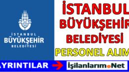 İstanbul Büyükşehir Belediyesi İşçi Personel Alımı 2017