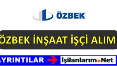 Özbek İnşaat İşçi Personel Alımı 2017