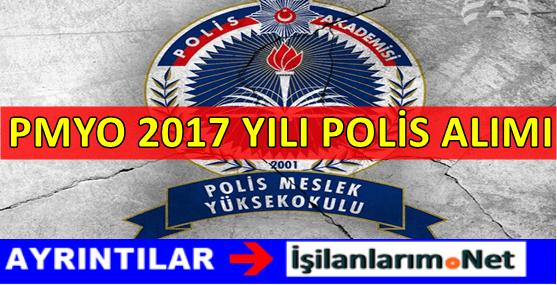 PMYO 2017 2018 Dönemi 2500 Polis Öğrenci Alımı