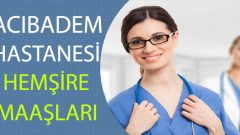 Acıbadem Hastanesi Hemşire Maaşları 2020