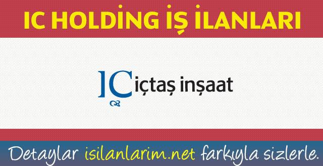 IC Holding İçtaş İnşaat Yurtdışı İşçi Alımı İş İlanları
