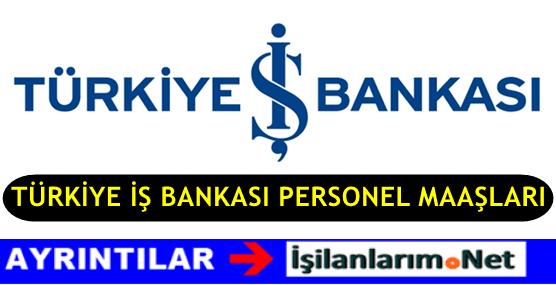 İş Bankası Personel Maaşları 2017