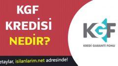 KGF Kredisi Nedir ve Nasıl Alınır?