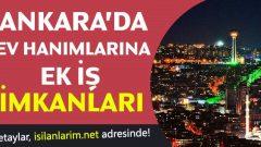 Ankara Evde Ev Hanımları İçin Ek İş İlanları