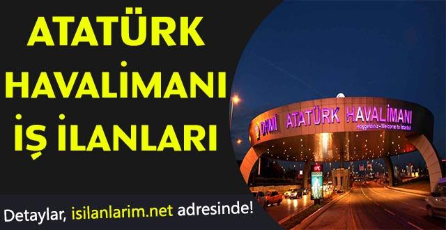 Atatürk Havalimanı Eleman Personel Alımı 2018 İş İlanları