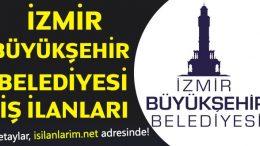 İzmir Büyükşehir Belediyesi Personel Alımı, Başvuru ve İş İlanları 2019