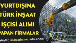 2019 Yurt Dışı İnşaat İş İlanları – Yurt Dışındaki Türk İnşaat Firmaları