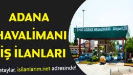Adana Havalimanı İş İlanları Personel Alımı