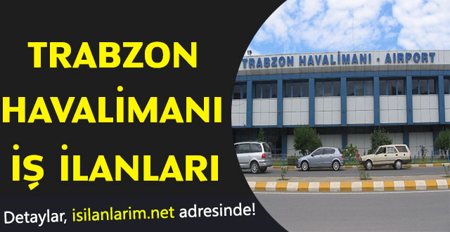 Trabzon Havalimanı İş İlanları Personel Alımı