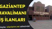 Gaziantep Havalimanı İş İlanları Personel Alımı