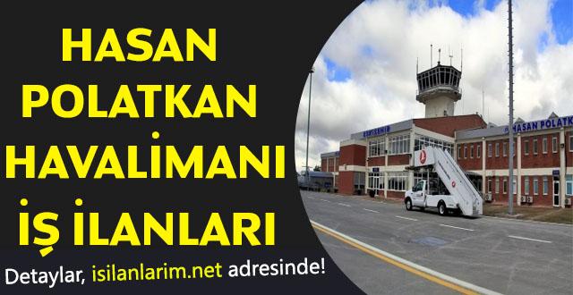 Eskişehir Hasan Polatkan Havalimanı İş İlanları