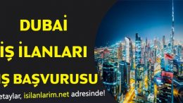 Dubai'de Çalışmak Dubai İş İlanları