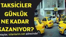 Taksi Şoförü Günlük ve Aylık Kazancı Ne Kadar?